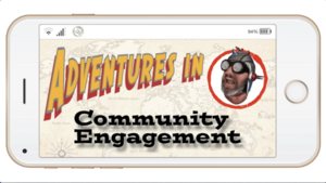 Adventures in Community Engagement